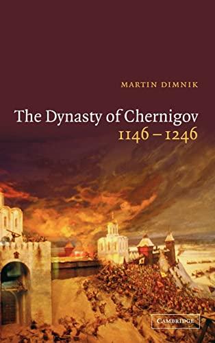 9780521824422: The Dynasty of Chernigov, 1146-1246