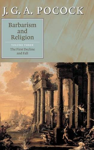 9780521824453: Barbarism and Religion: Volume 3, The First Decline and Fall Hardback: First Decline and Fall v. 3