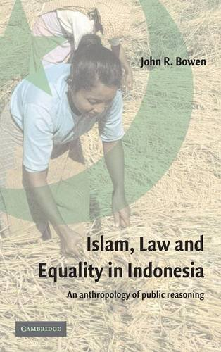 9780521824828: Islam, Law, and Equality in Indonesia: An Anthropology of Public Reasoning