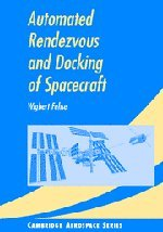 9780521824927: Automated Rendezvous and Docking of Spacecraft (Cambridge Aerospace Series)
