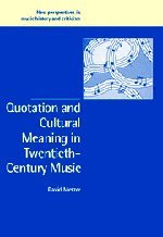 9780521825092: Quotation and Cultural Meaning in Twentieth-Century Music