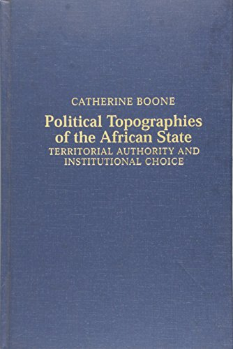9780521825573: Political Topographies of the African State Hardback: Territorial Authority and Institutional Choice (Cambridge Studies in Comparative Politics)