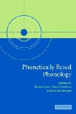 Phonetically Based Phonology: Bruce Hayes, Robert Kirchner, and Donca Steriade (eds)