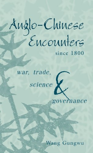 9780521826396: Anglo-Chinese Encounters since 1800: War, Trade, Science and Governance