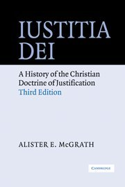 9780521826488: Iustitia Dei 3rd Edition Hardback: A History of the Christian Doctrine of Justification