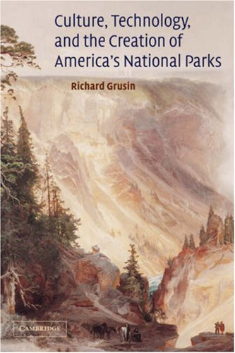 9780521826495: Culture, Technology, and the Creation of America's National Parks (Cambridge Studies in American Literature and Culture)
