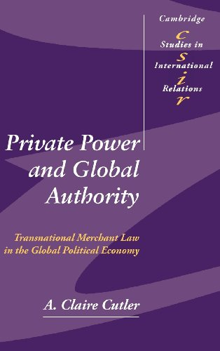 9780521826600: Private Power and Global Authority: Transnational Merchant Law in the Global Political Economy