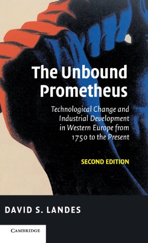 9780521826662: The Unbound Prometheus: Technological Change and Industrial Development in Western Europe from 1750 to the Present