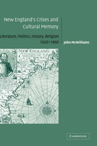 9780521826839: New England's Crises and Cultural Memory Hardback: Literature, Politics, History, Religion, 1620-1860 (Cambridge Studies in American Literature and Culture)