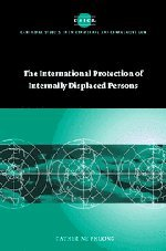 9780521826860: The International Protection of Internally Displaced Persons (Cambridge Studies in International and Comparative Law)