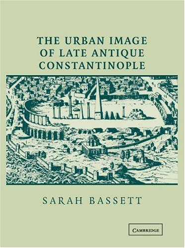 9780521827232: The Urban Image of Late Antique Constantinople