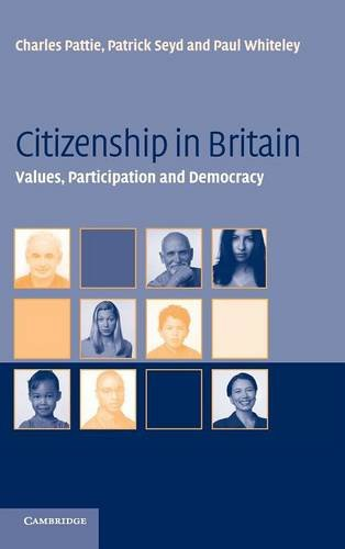 Citizenship In Britain: Values, Participation And Democracy