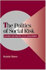 9780521827416: The Politics of Social Risk: Business and Welfare State Development (Cambridge Studies in Comparative Politics)