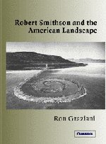 9780521827553: Robert Smithson and the American Landscape (Contemporary Artists and Their Critics)