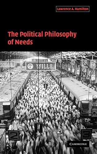 9780521827829: The Political Philosophy of Needs Hardback