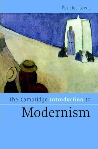 The Cambridge Introduction to Modernism (Cambridge Introductions to Literature): Pericles Lewis
