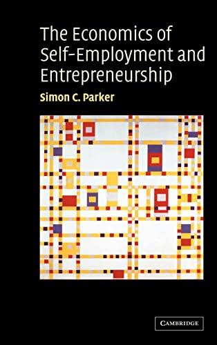 9780521828130: The Economics of Self-Employment and Entrepreneurship