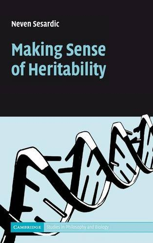 Making Sense of Heritability Cambridge Studies in Philosophy and Biology: Neven Sesardic