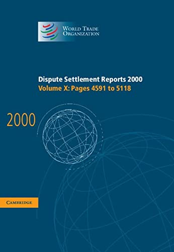 Dispute Settlement Reports 2000: Volume 10, Pages 4591-5118 (Hardcover): World Trade Organization