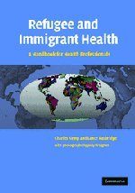 9780521828598: Refugee and Immigrant Health: A Handbook for Health Professionals