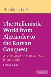 9780521828604: The Hellenistic World from Alexander to the Roman Conquest: A Selection of Ancient Sources in Translation