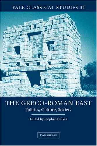 9780521828758: The Greco-Roman East: Politics, Culture, Society