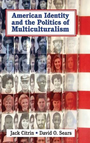 9780521828833: American Identity and the Politics of Multiculturalism (Cambridge Studies in Public Opinion and Political Psychology)