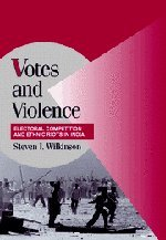 9780521829168: Votes and Violence: Electoral Competition and Ethnic Riots in India