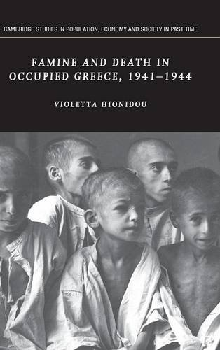 Famine and Death in Occupied Greece, 1941-1944 (Cambridge Studies in Population, Economy and ...