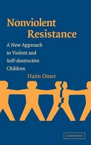 9780521829489: Non-Violent Resistance: A New Approach to Violent and Self-destructive Children