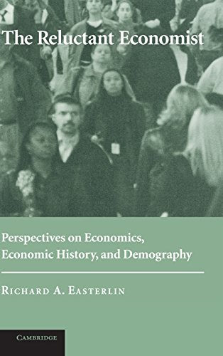 9780521829748: The Reluctant Economist: Perspectives on Economics, Economic History, and Demography
