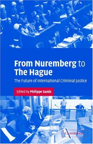 9780521829915: From Nuremberg to The Hague: The Future of International Criminal Justice