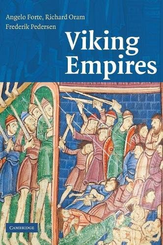 Viking Empires: Forte, Angelo; Oram,