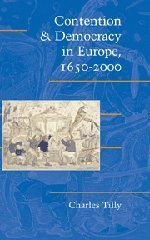 9780521830089: Contention and Democracy in Europe, 1650-2000 Hardback (Cambridge Studies in Contentious Politics)