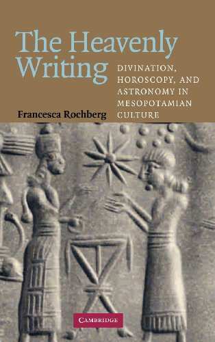 9780521830102: The Heavenly Writing: Divination, Horoscopy, and Astronomy in Mesopotamian Culture