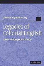 9780521830201: Legacies of Colonial English: Studies in Transported Dialects (Studies in English Language)
