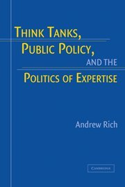 9780521830294: Think Tanks, Public Policy, and the Politics of Expertise