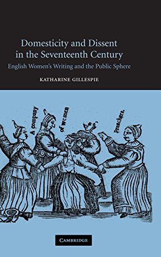 9780521830638: Domesticity and Dissent in the Seventeenth Century: English Women Writers and the Public Sphere