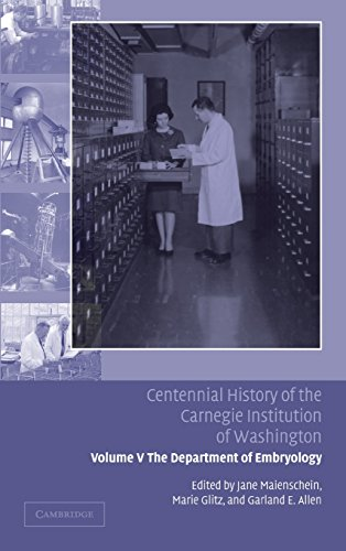 9780521830829: Centennial History of the Carnegie Institution of Washington: Volume 5, The Department of Embryology (v. 5)