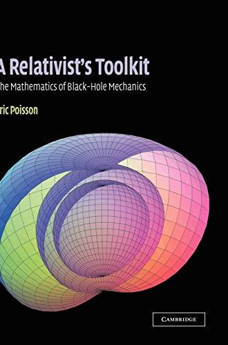 9780521830911: A Relativist's Toolkit Hardback: The Mathematics of Black-Hole Mechanics