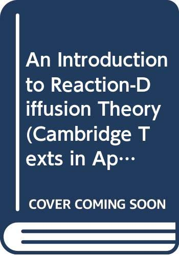 9780521831154: An Introduction to Reaction-Diffusion Theory (Cambridge Texts in Applied Mathematics)