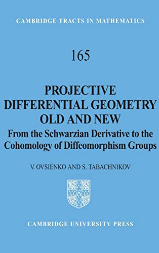 9780521831864: Projective Differential Geometry Old and New: From the Schwarzian Derivative to the Cohomology of Diffeomorphism Groups (Cambridge Tracts in Mathematics)