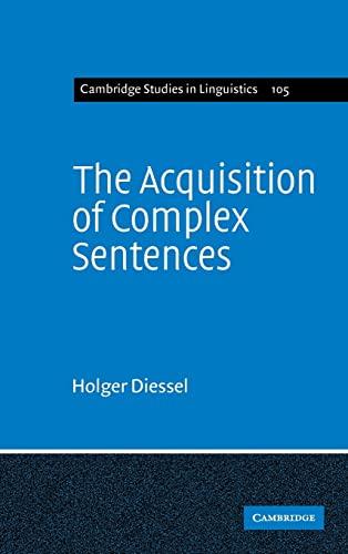 9780521831932: The Acquisition of Complex Sentences (Cambridge Studies in Linguistics)