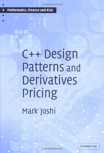 9780521832359: C++ Design Patterns and Derivatives Pricing (Mathematics, Finance and Risk)