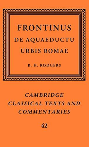 9780521832519: Frontinus: De Aquaeductu Urbis Romae (Cambridge Classical Texts and Commentaries)
