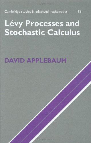 Lvy Processes and Stochastic Calculus (Cambridge Studies in Advanced Mathematics): David Applebaum