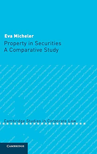 Property in Securities: A Comparative Study (Hardcover): Eva Micheler