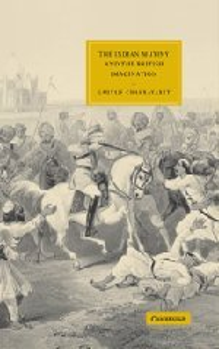 The Indian Mutiny and the British Imagination: Chakravarty, Gautam