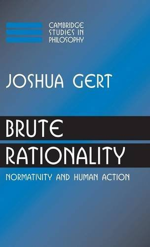 9780521833189: Brute Rationality: Normativity and Human Action (Cambridge Studies in Philosophy)