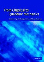 9780521833240: From Classical to Quantum Mechanics: An Introduction to the Formalism, Foundations and Applications